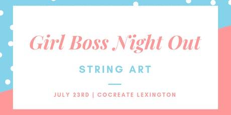 Girl Boss Night Out: String Art tickets