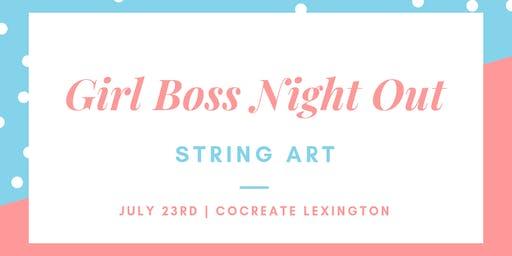 Girl Boss Night Out: String Art