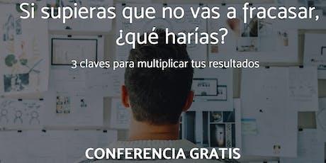 Si supieras que no vas a fracasar, ¿qué harías? Conferencia GRATIS Madrid entradas