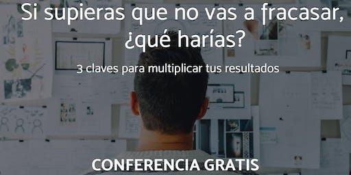 Si supieras que no vas a fracasar, ¿qué harías? Conferencia GRATIS Madrid