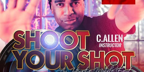 """Shoot Your Shot """"The C. Allen Experience""""  tickets"""