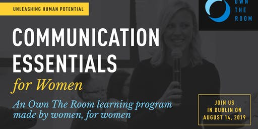 Own The Room: Communications Essentials for Women - Dublin