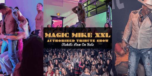 MAGIC MIKE XXL | Magic Male Touring Show