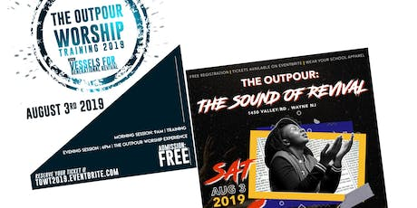 THE OUTPOUR ( WORSHIP TRAINING AND WORSHIP NIGHT) tickets