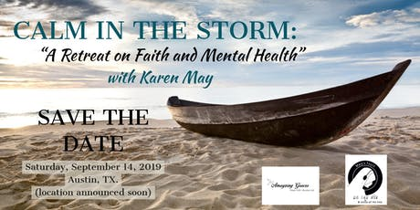 Calm in the Storm: A Retreat on Faith and Mental Health tickets