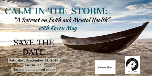 Calm in the Storm: A Retreat on Faith and Mental Health