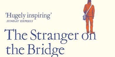 The Stranger on the Bridge and other stories of friendship and support