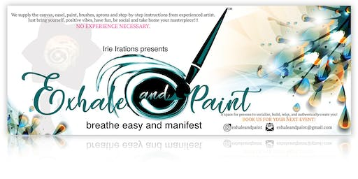 Irie Irations and the Pop-up Resource Village Presents: Exhale and Paint