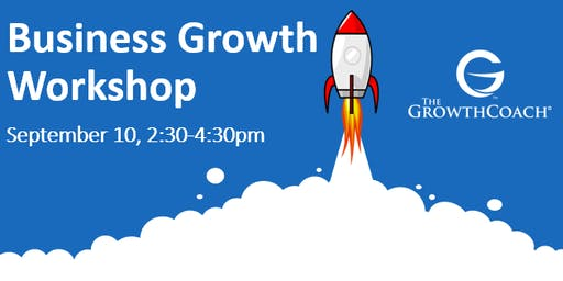 Business Growth Workshop 9/10/19