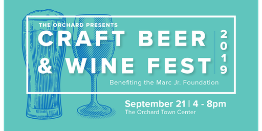 4th Annual Craft Beer & Wine Festival @ Orchard Town Center benefiting the Marc Jr Foundation
