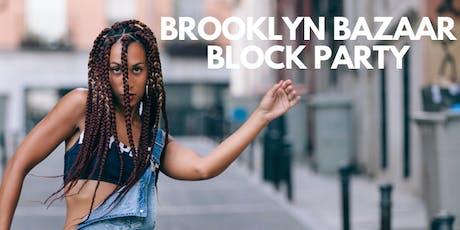 ROYALE BAZAAR: PRESENTS: THE BROOKLYN BAZAAR BLOCK PARTY tickets