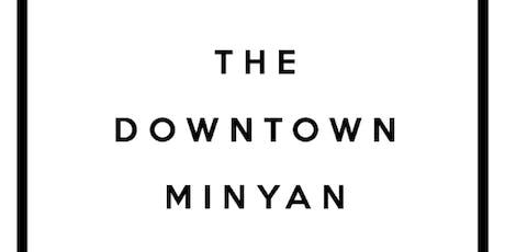 The Downtown Minyan Shabbat Dinner 7/26/19 tickets
