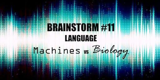Brainstorms #11 - Language: Machines vs Biology