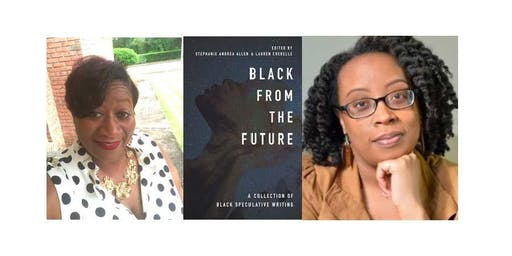 BLACK FROM THE FUTURE: A COLLECTION OF BLACK SPECULATIVE WRITING *FREE EVENT*