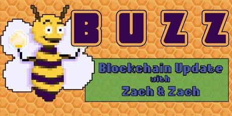 BUZZ: Blockchain Update with Zach and Zach tickets