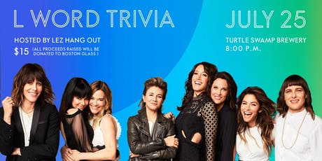 L Word Trivia - Fundraiser for Boston GLASS tickets