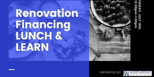 Renovation Finance Lunch & Learn w/Northpoint Mortgage