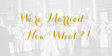 We're Married, Now What?! tickets