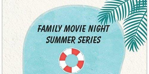 Family Movie Night Summer Series