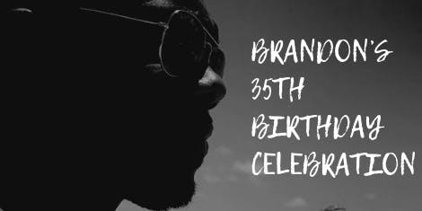 Copy of Brandon's 35th Birthday Celebration