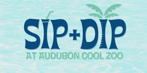 Sip+Dip at Audubon Cool Zoo