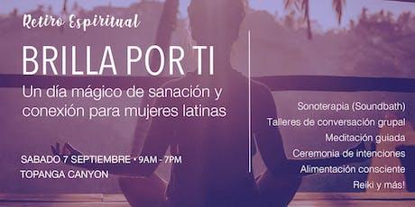 BRILLA POR TI: Un Día de Sanación y Conexión para Mujeres Latinas tickets