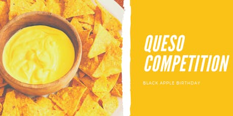 Queso Competition (Black Apple Birthday) tickets