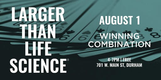 LARGER THAN LIFE SCIENCE | Winning Combination