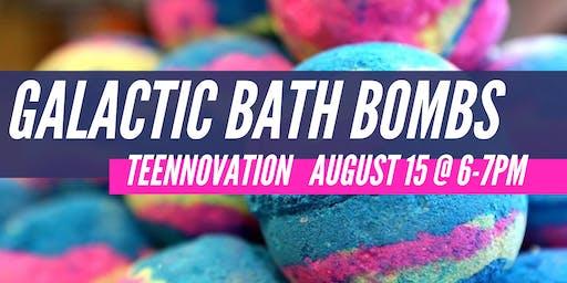 Teennovation: Galactic Bath Bombs