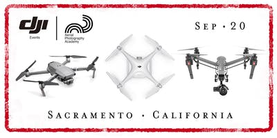 DJI Drone Photo Academy – Sacramento, CA.