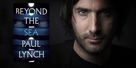 Paul Lynch - BEYOND THE SEA - Reading & conversation with Mia Gallagher tickets
