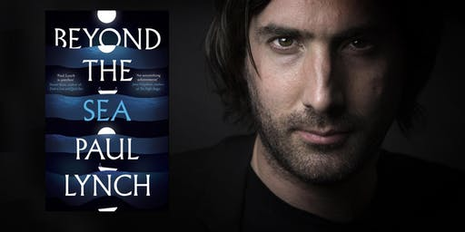 Paul Lynch - BEYOND THE SEA - Reading & conversation with Mia Gallagher