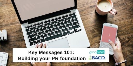 Key messages 101: building your PR foundation
