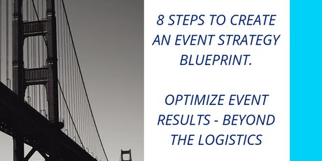 HOW TO CREATE A CLEAR EVENT STRATEGY BLUEPRINT - BEYOND THE LOGISTICS tickets