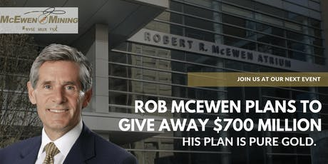 Rob McEwen Plans to Give Away $700 Million. His Plan is Pure Gold... tickets