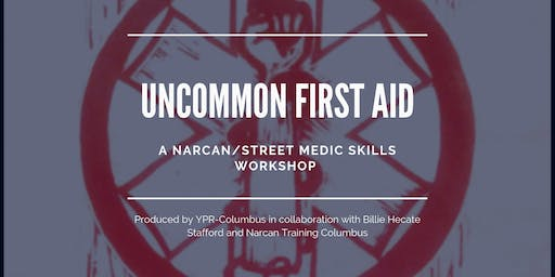 Uncommon First Aid: A Narcan/Street Skills Workshop