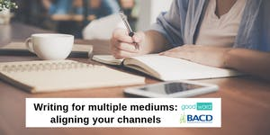 Writing for multiple mediums: aligning your channels