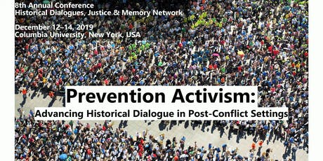 PREVENTION ACTIVISM: Advancing Historical Dialogue in Post-conflict Settings tickets
