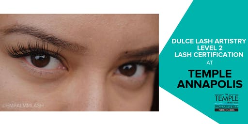 LASH CERTIFICATION CLASS with DULCE LASH ARTISTRY LVL 2 - FREDERICK