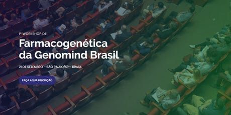 1º Workshop de Farmacogenética 2019 - GENOMIND ingressos