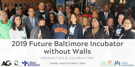 2019 Future Baltimore Incubator without Walls Graduation & Celebration! tickets