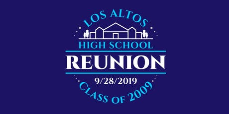 Los Altos High School Class of 2009: 10 Year Reunion tickets