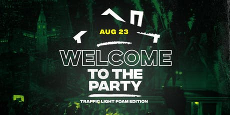 """Welcome to the Party"" : Traffic Light / FOAM PARTY Edition (College Welcome Week) tickets"