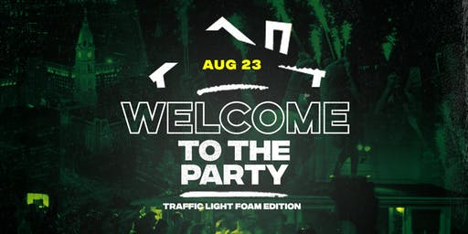 """Welcome to the Party"" : Traffic Light / FOAM PARTY Edition (College Welcome Week)"