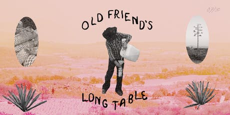 Old Friend's Long Table: Summer '19 tickets