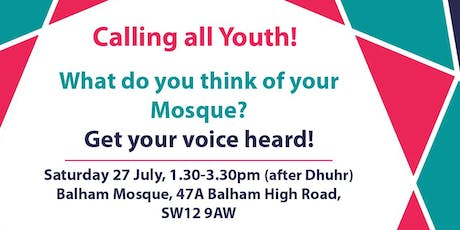 Workshop: What do you think of your mosque? - South London tickets