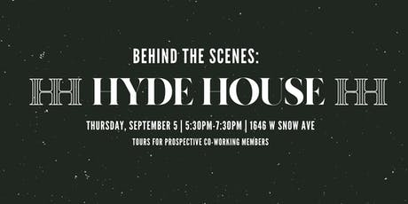 Behind the Scenes: Hyde House tickets
