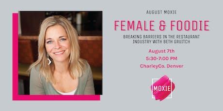 Female & Foodie: Breaking Barriers in the Restaurant Industry tickets