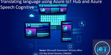 Translating language using Azure IoT Hub and Azure Speech Cognitive tickets