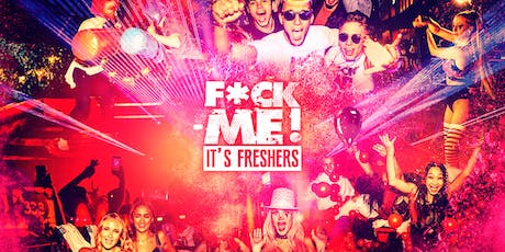 F*CK ME It's Freshers // Birmingham tickets
